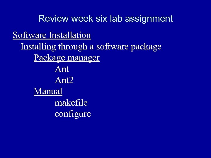 Review week six lab assignment Software Installation Installing through a software package Package manager