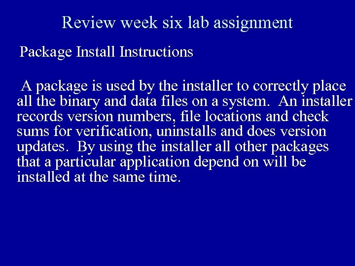 Review week six lab assignment Package Install Instructions A package is used by the