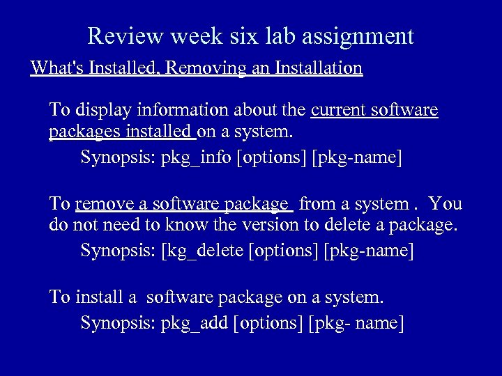 Review week six lab assignment What's Installed, Removing an Installation To display information about