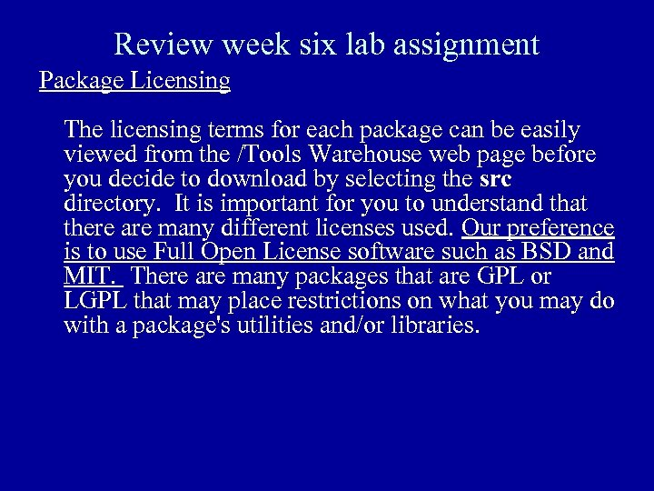 Review week six lab assignment Package Licensing The licensing terms for each package can