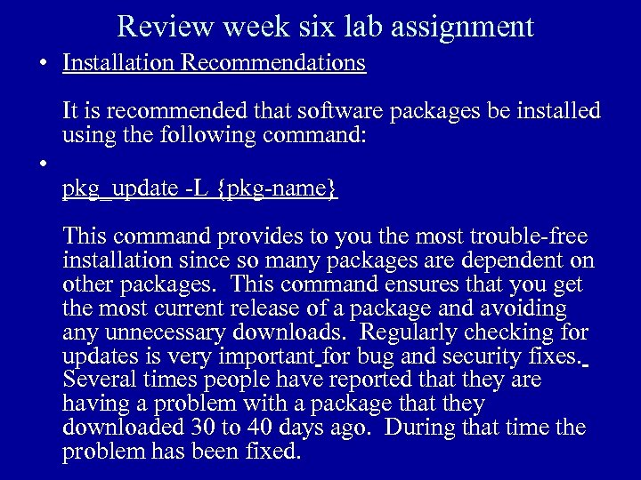 Review week six lab assignment • Installation Recommendations It is recommended that software packages