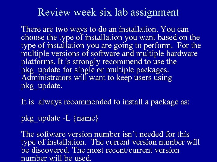 Review week six lab assignment There are two ways to do an installation. You