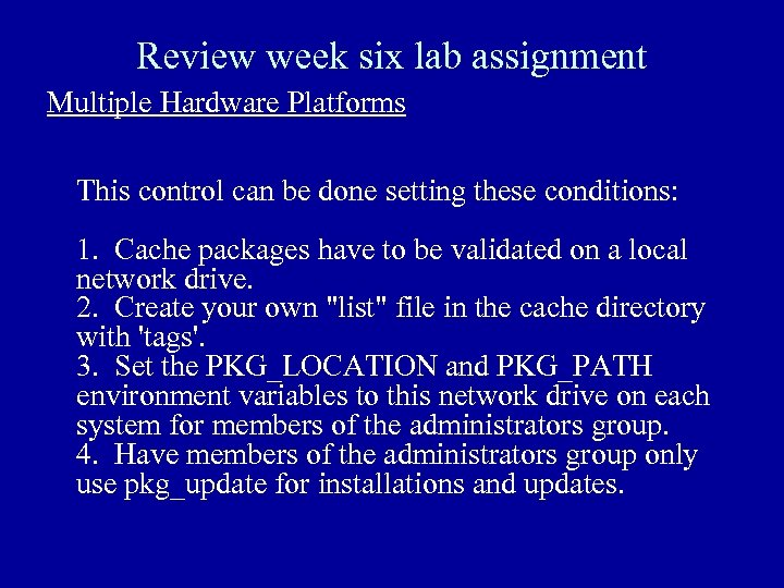 Review week six lab assignment Multiple Hardware Platforms This control can be done setting