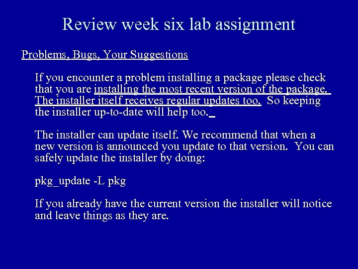 Review week six lab assignment Problems, Bugs, Your Suggestions If you encounter a problem