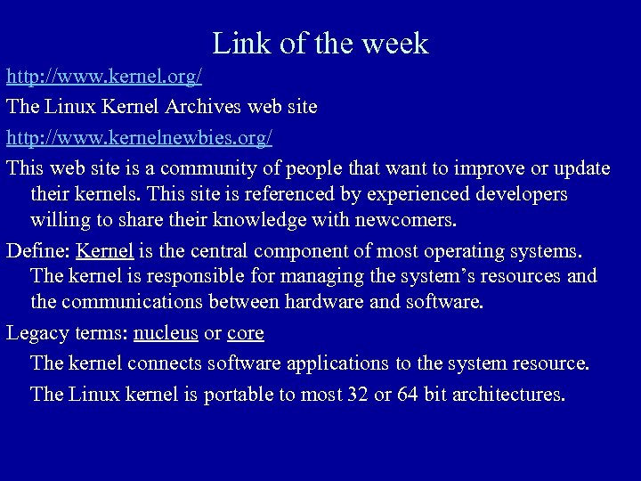 Link of the week http: //www. kernel. org/ The Linux Kernel Archives web site