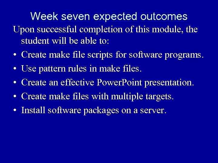 Week seven expected outcomes Upon successful completion of this module, the student will be