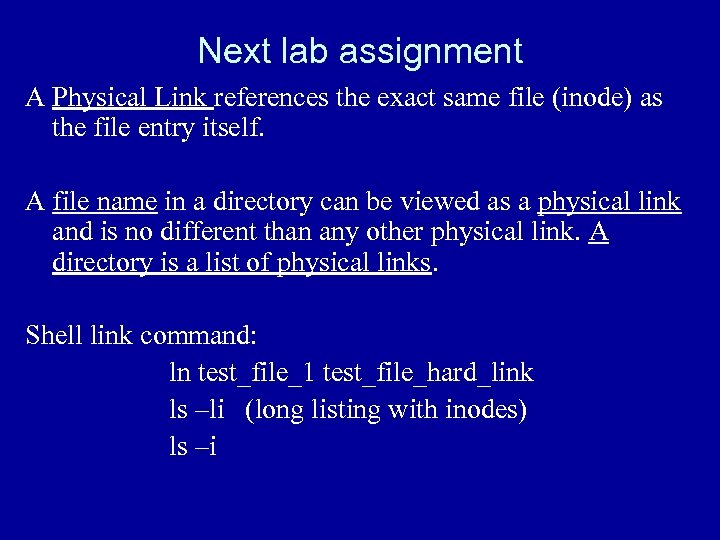 Next lab assignment A Physical Link references the exact same file (inode) as the