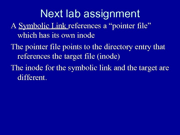 """Next lab assignment A Symbolic Link references a """"pointer file"""" which has its own"""