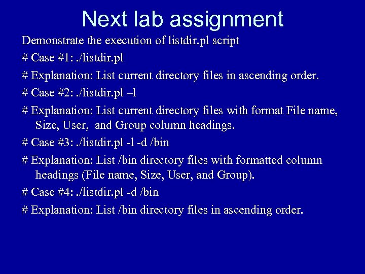 Next lab assignment Demonstrate the execution of listdir. pl script # Case #1: .