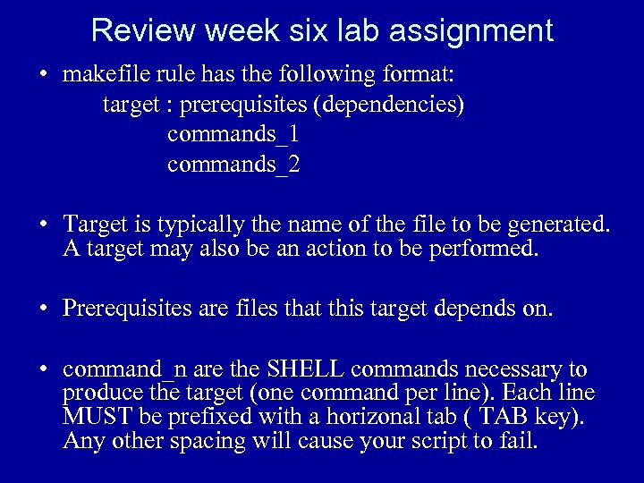 Review week six lab assignment • makefile rule has the following format: target :
