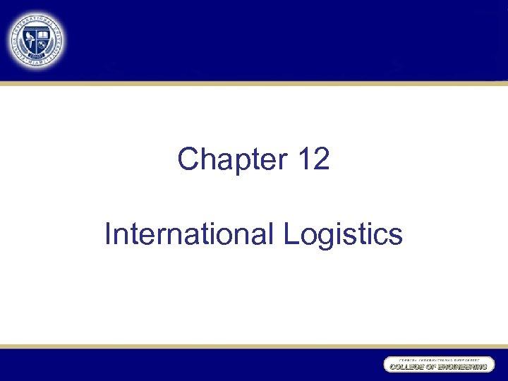 Chapter 12 International Logistics