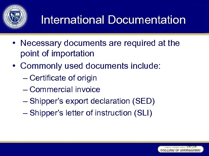 International Documentation • Necessary documents are required at the point of importation • Commonly