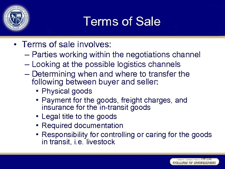 Terms of Sale • Terms of sale involves: – Parties working within the negotiations
