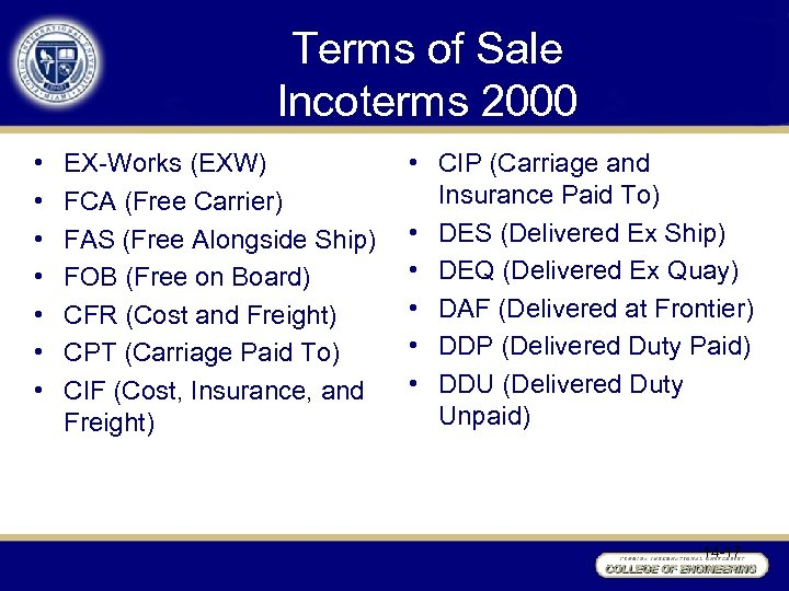 Terms of Sale Incoterms 2000 • • EX-Works (EXW) FCA (Free Carrier) FAS (Free