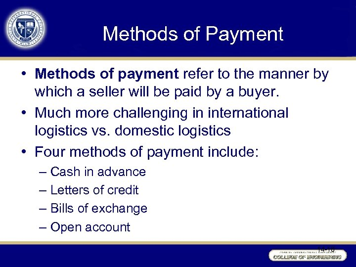 Methods of Payment • Methods of payment refer to the manner by which a