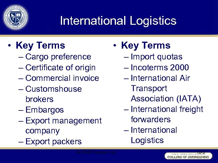 International Logistics • Key Terms – Cargo preference – Certificate of origin – Commercial