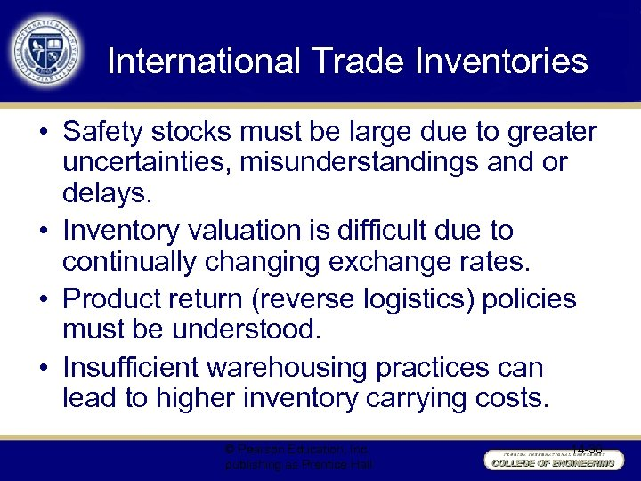 International Trade Inventories • Safety stocks must be large due to greater uncertainties, misunderstandings