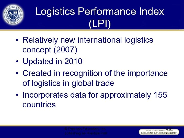 Logistics Performance Index (LPI) • Relatively new international logistics concept (2007) • Updated in