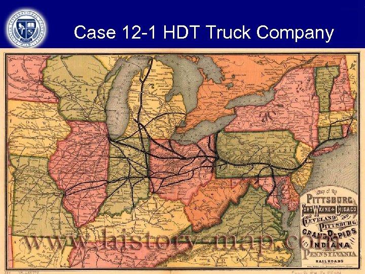 Case 12 -1 HDT Truck Company