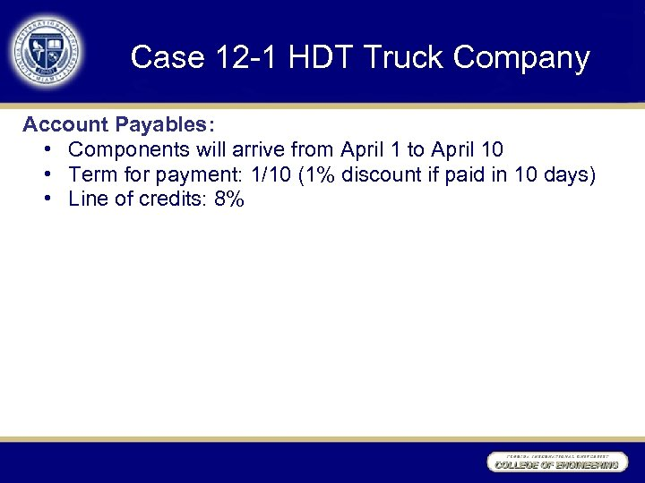 Case 12 -1 HDT Truck Company Account Payables: • Components will arrive from April