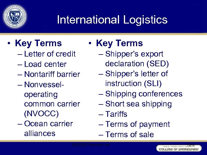 International Logistics • Key Terms – Letter of credit – Load center – Nontariff