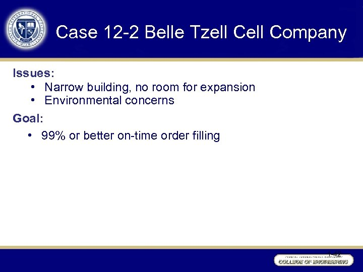Case 12 -2 Belle Tzell Company Issues: • Narrow building, no room for expansion