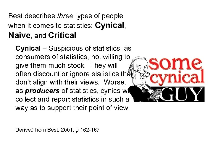 Best describes three types of people when it comes to statistics: Cynical, Naïve, and