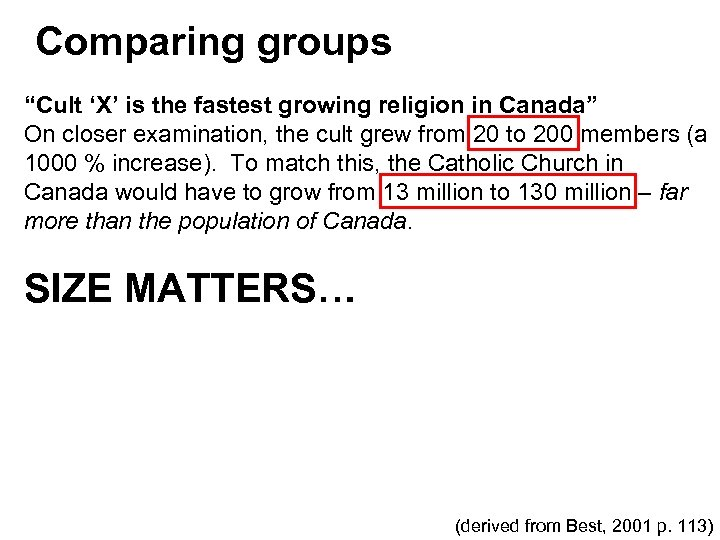 """Comparing groups """"Cult 'X' is the fastest growing religion in Canada"""" On closer examination,"""
