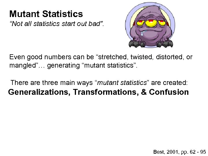 """Mutant Statistics """"Not all statistics start out bad"""". Even good numbers can be """"stretched,"""