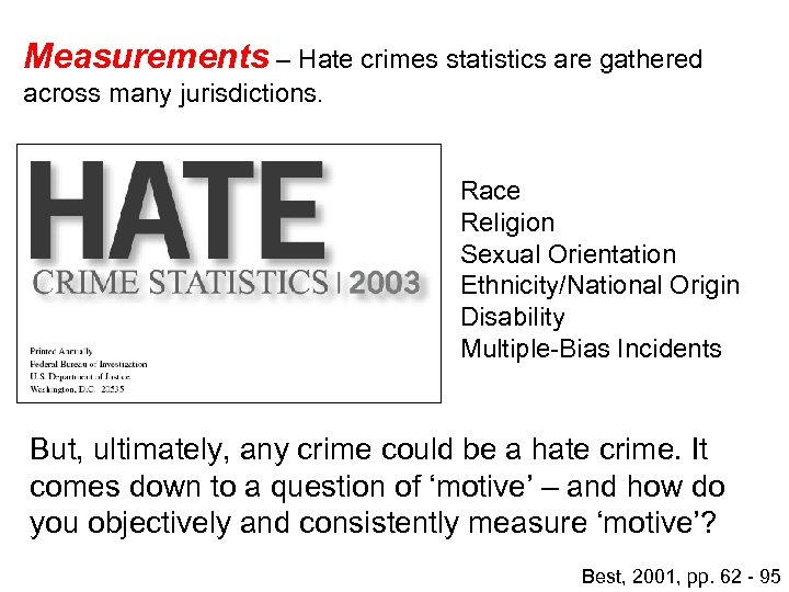 Measurements – Hate crimes statistics are gathered across many jurisdictions. Race Religion Sexual Orientation