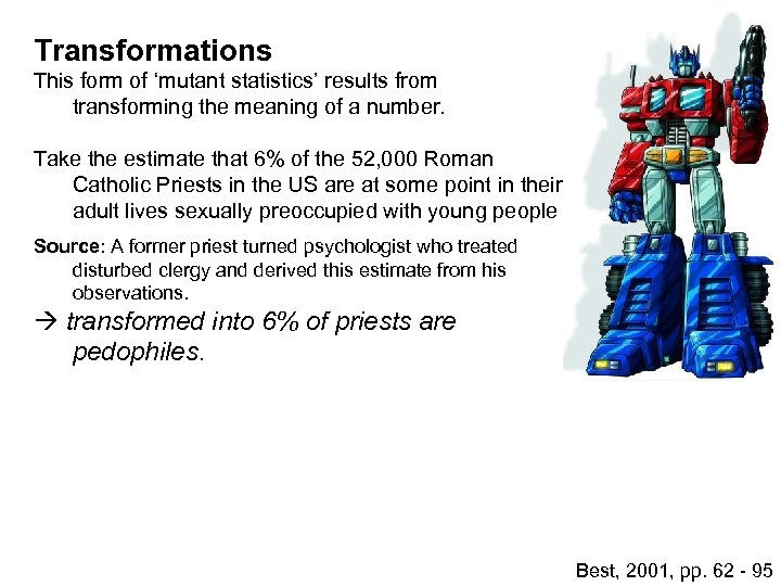 Transformations This form of 'mutant statistics' results from transforming the meaning of a number.