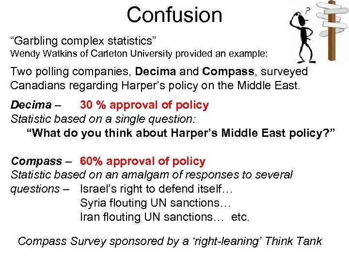 """Confusion """"Garbling complex statistics"""" Wendy Watkins of Carleton University provided an example: Two polling"""