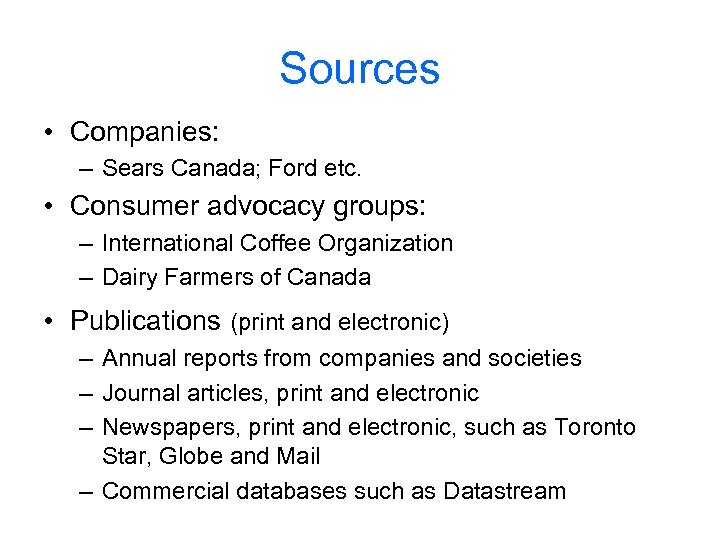 Sources • Companies: – Sears Canada; Ford etc. • Consumer advocacy groups: – International