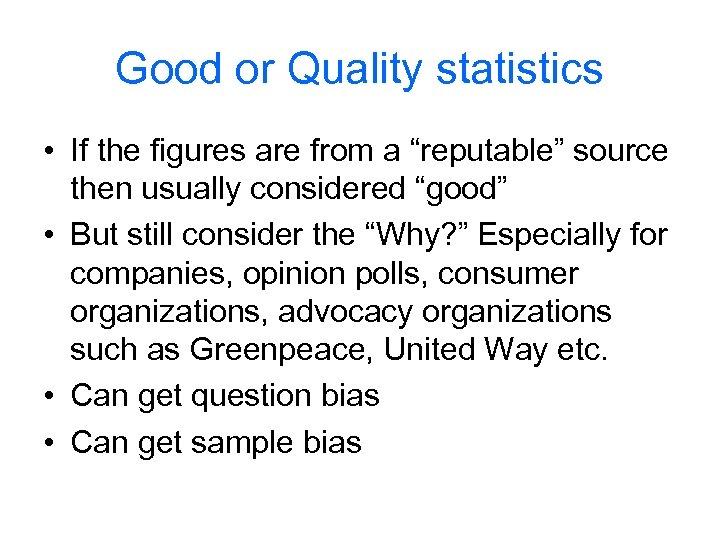 """Good or Quality statistics • If the figures are from a """"reputable"""" source then"""