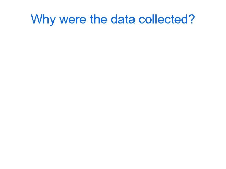 Why were the data collected?