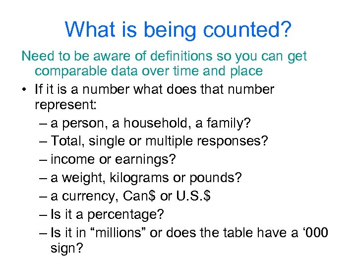 What is being counted? Need to be aware of definitions so you can get