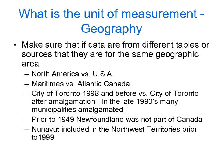 What is the unit of measurement - Geography • Make sure that if data