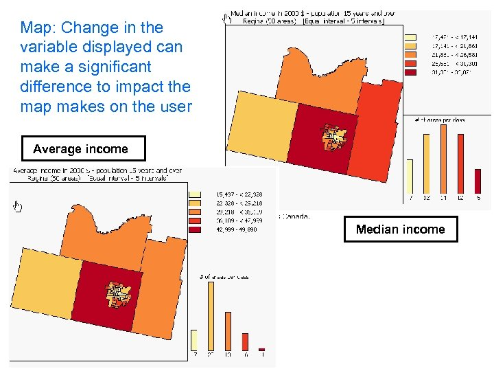Map: Change in the variable displayed can make a significant difference to impact the