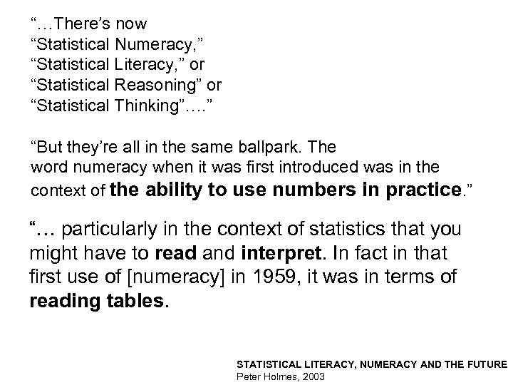 """""""…There's now """"Statistical Numeracy, """" """"Statistical Literacy, """" or """"Statistical Reasoning"""" or """"Statistical Thinking""""…."""