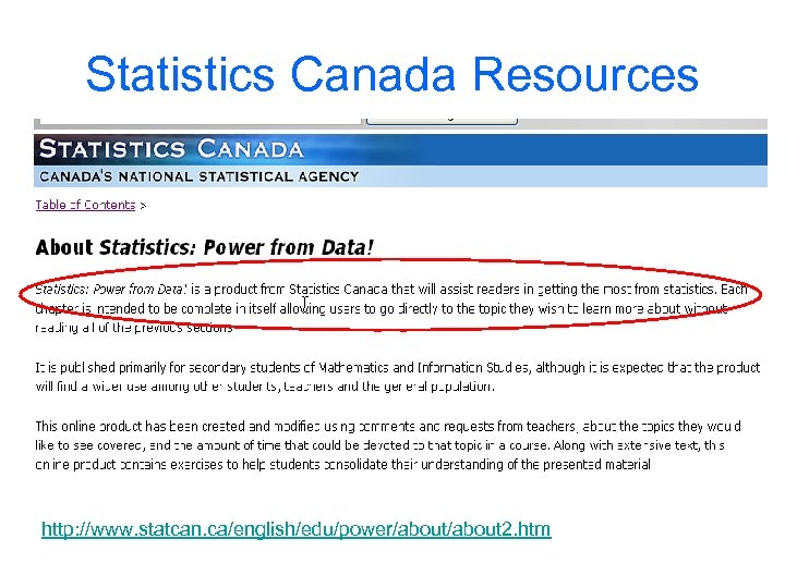 Statistics Canada Resources http: //www. statcan. ca/english/edu/power/about 2. htm