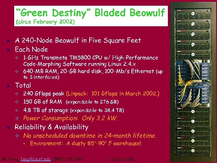 """""""Green Destiny"""" Bladed Beowulf (circa February 2002) l l A 240 -Node Beowulf in"""