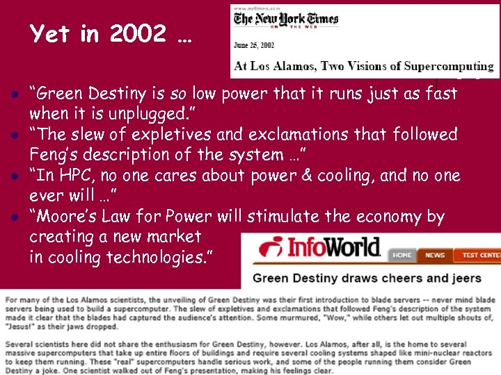 "Yet in 2002 … l l ""Green Destiny is so low power that it"