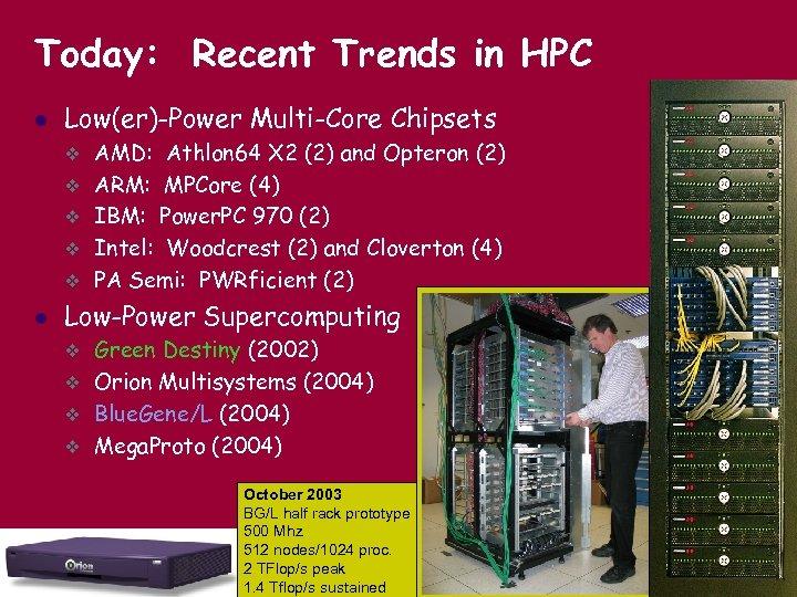 Today: Recent Trends in HPC l Low(er)-Power Multi-Core Chipsets v v v l AMD: