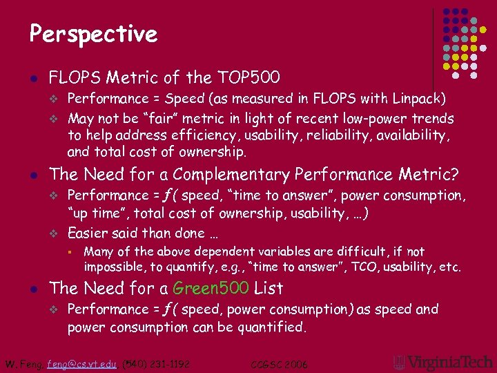 Perspective l FLOPS Metric of the TOP 500 Performance = Speed (as measured in