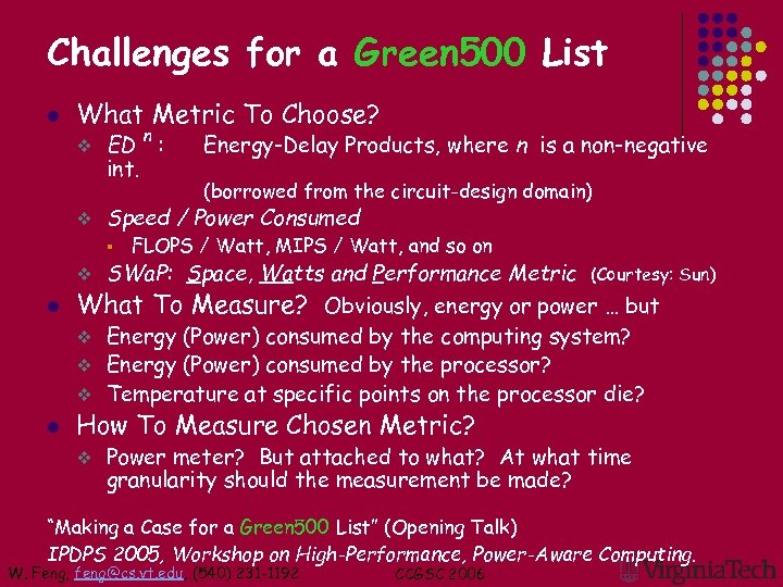 Challenges for a Green 500 List l What Metric To Choose? v v ED