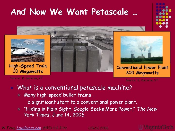 And Now We Want Petascale … High-Speed Train 10 Megawatts Conventional Power Plant 300