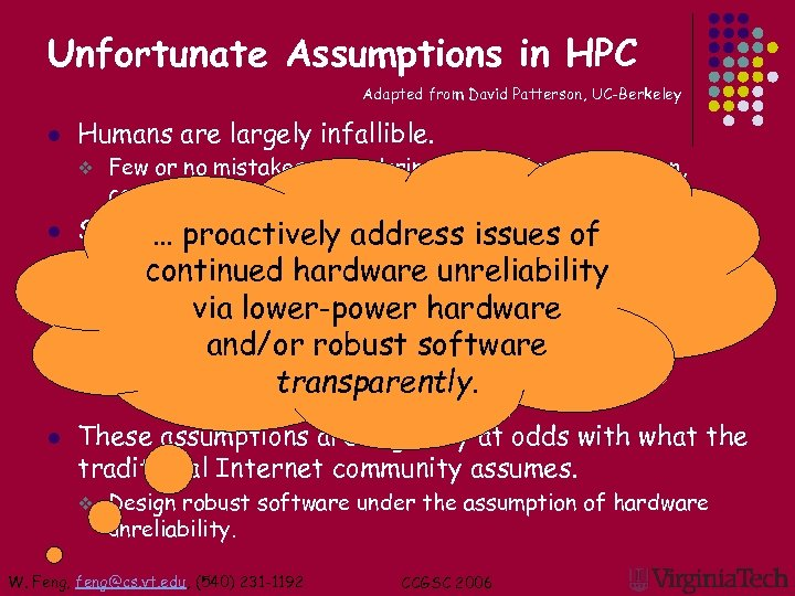 Unfortunate Assumptions in HPC Adapted from David Patterson, UC-Berkeley l Humans are largely infallible.