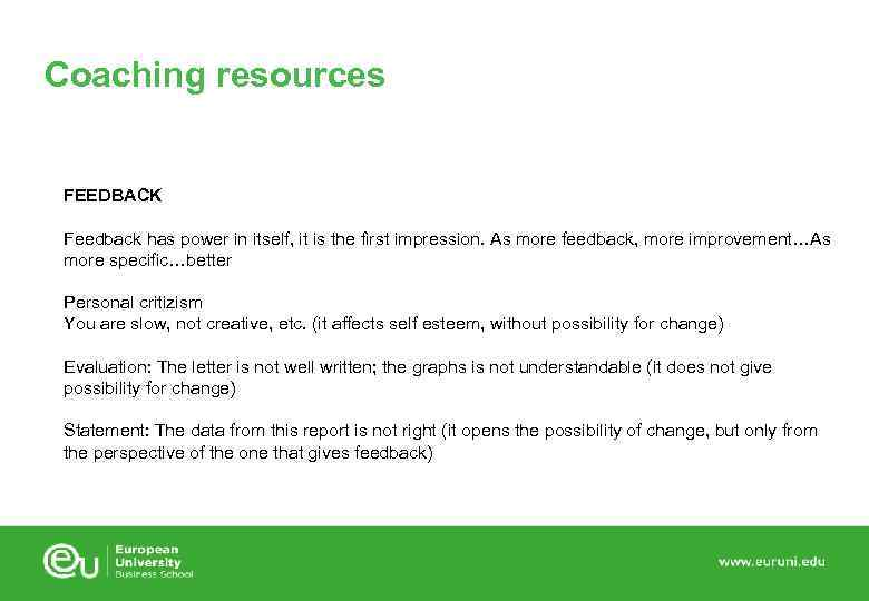 Coaching resources FEEDBACK Feedback has power in itself, it is the first impression. As