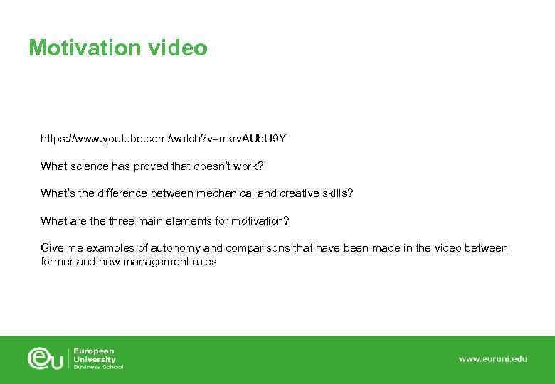 Motivation video https: //www. youtube. com/watch? v=rrkrv. AUb. U 9 Y What science has