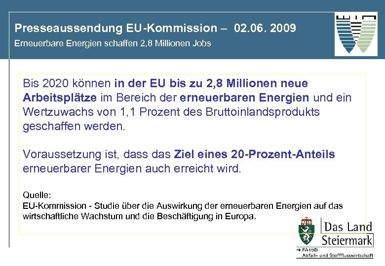 Presseaussendung EU-Kommission – 02. 06. 2009 Erneuerbare Energien schaffen 2, 8 Millionen Jobs Bis
